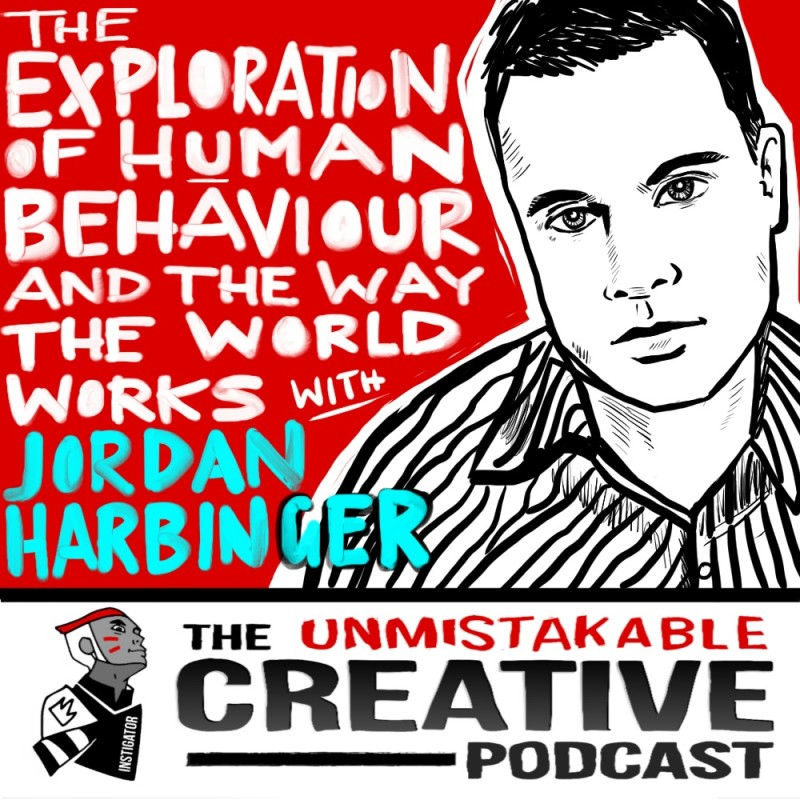 The Exploration of Human Behavior and the Way the World Works with Jordan Harbinger