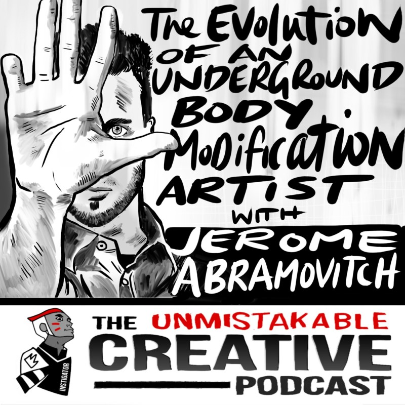The Evolution of an Underground Body Modification Artist with Jerome Abramovitch