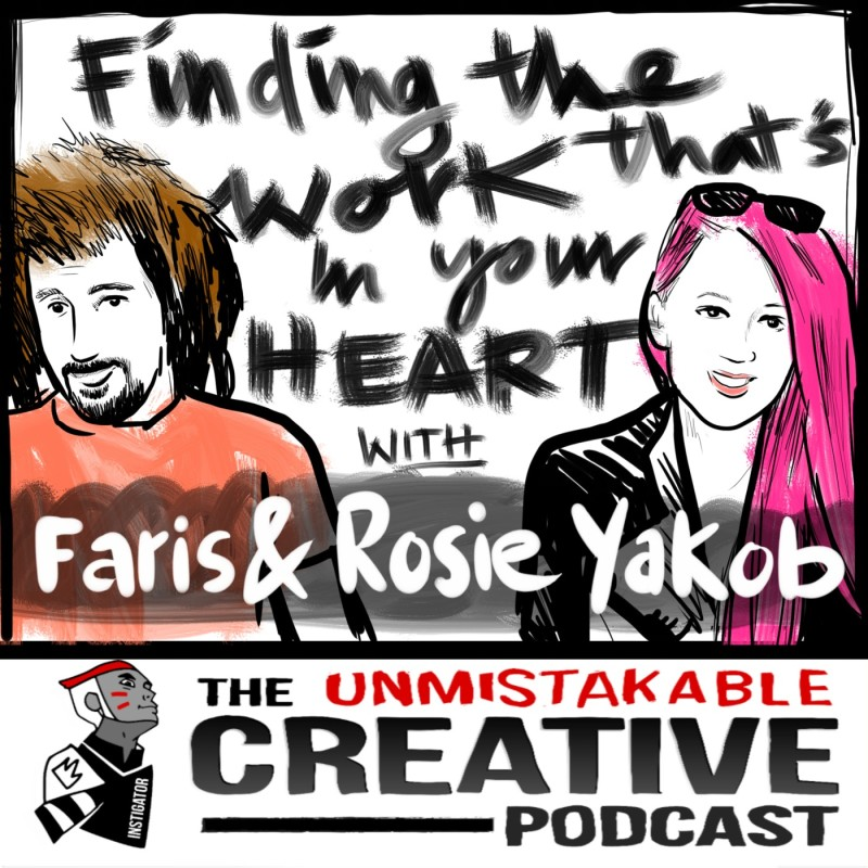 Finding The Work That's In Your Heart with Faris and Rosie Yakob