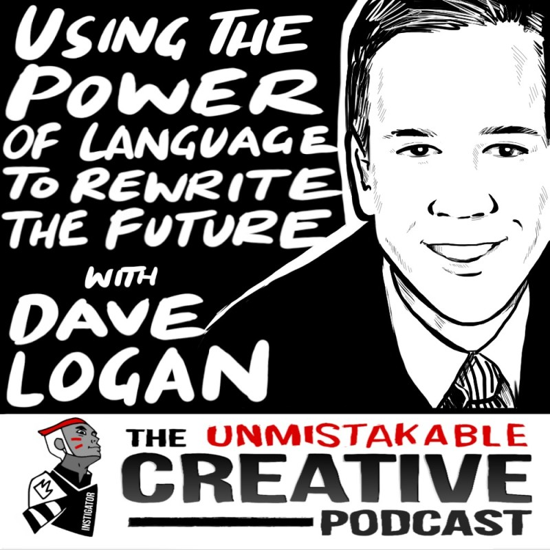 Using Language to Rewrite the Future with Dave Logan