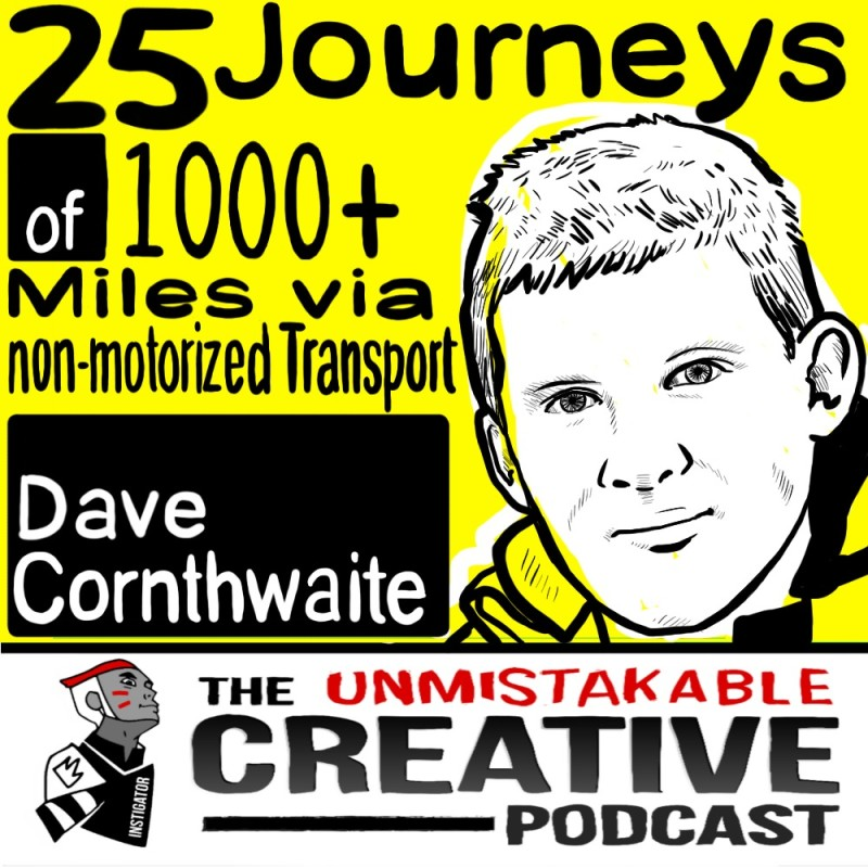25 Journeys of 1000+ Miles via Non-Motorized Transport  with Dave Cornthwaite