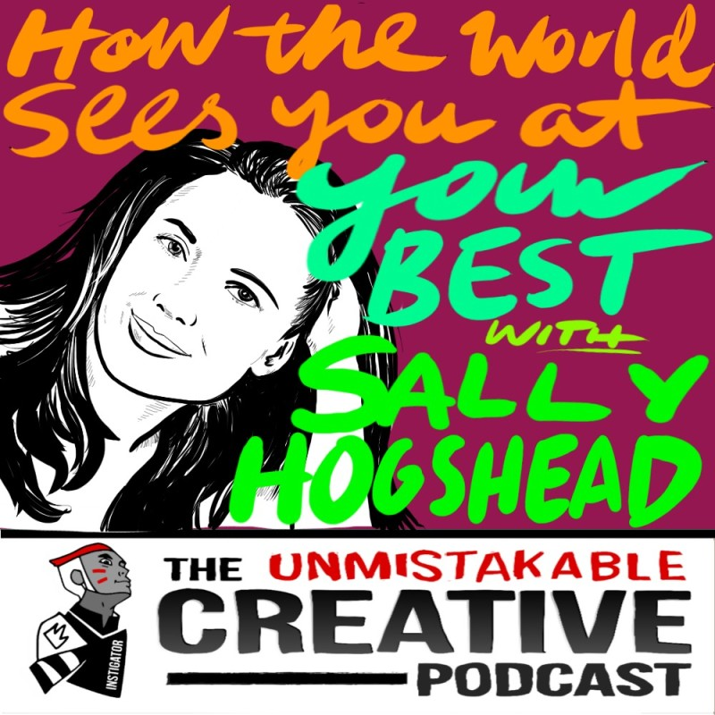 How The World Sees You at Your Best with Sally Hogshead