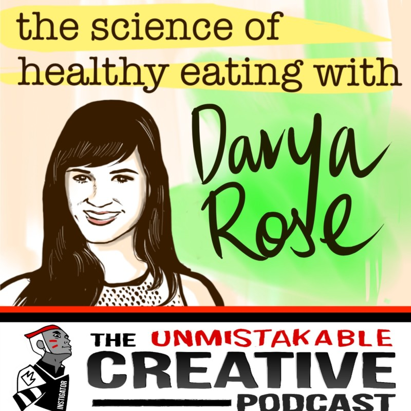 The Science of Healthy Eating with Darya Rose