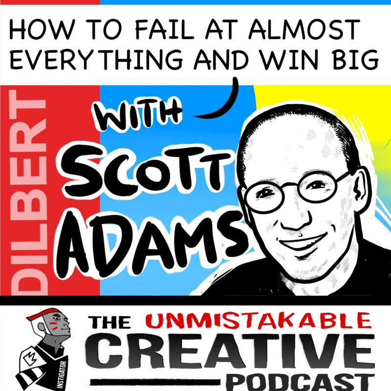 How to Fail At Almost Everything and Win Big with Scott Adams