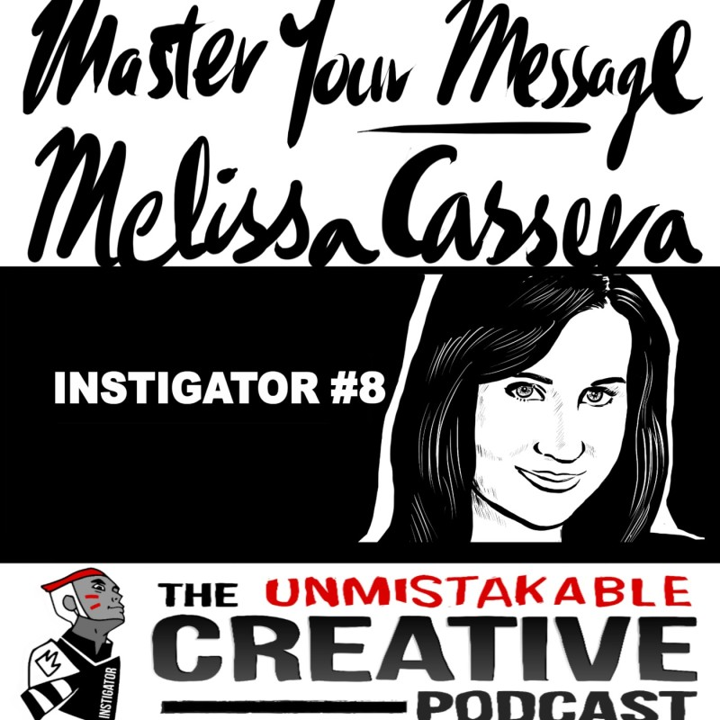 The Instigator Series: Master Your Message With Melissa Cassera