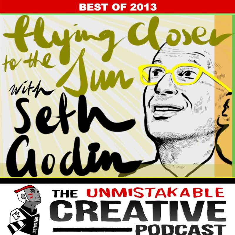 The Best of 2013: Flying Closer to the Sun with Seth Godin