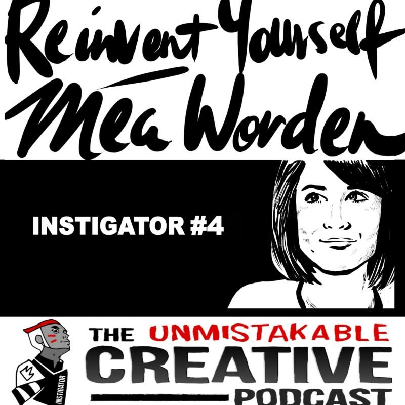 The Instigator Series: Reinvent Yourself With Meg Worden