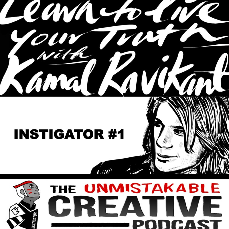 The Instigator Series: Living Your Truth with Kamal Ravikant