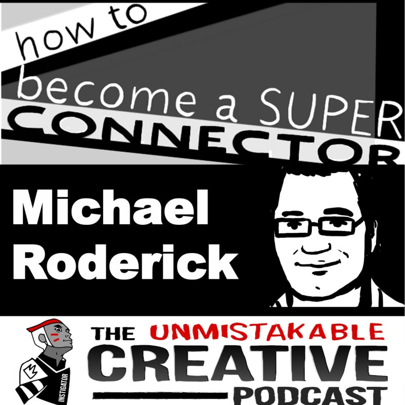 How to Become a Super Connector with Michael Roderick