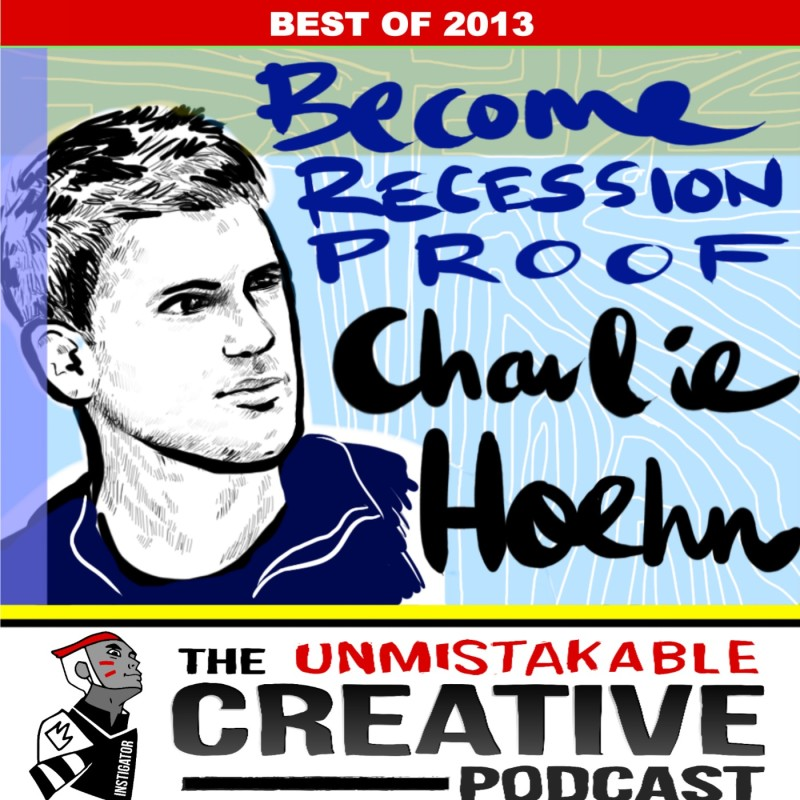 The Best of 2013: Become Recession Proof with Charlie Hoehn