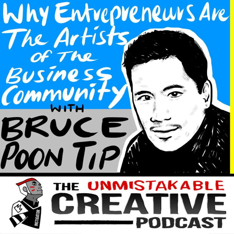Why Entrepreneurs are the Artists of the Business Community with Bruce Poon Tip