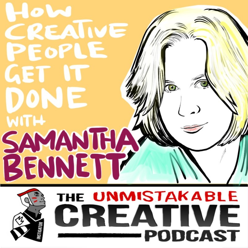 How Creative People Get it Done with Samantha Bennett