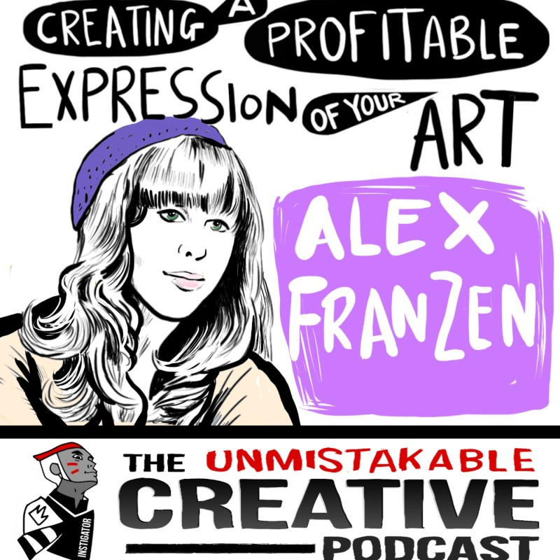 How to Create a Profitable Expression of Your Art with Alex Franzen
