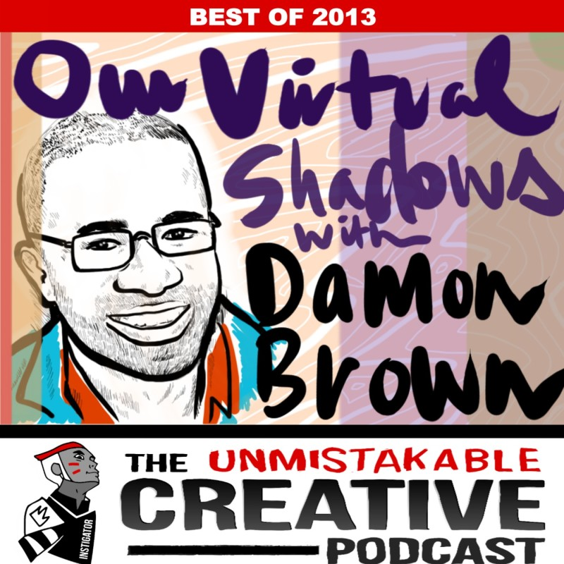 The Best of 2013: Exploring Our Virtual Shadows with Damon Brown