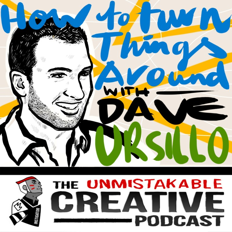 Getting Unstuck and Turning Things Around with Dave Ursillo