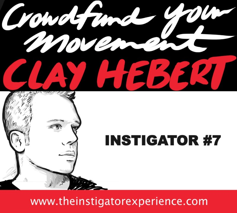 Crowdfunding Your Dreams with Clay Hebert