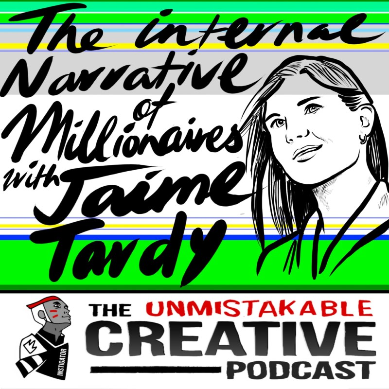 The Internal Narrative of Millionaires with Jaime Tardy