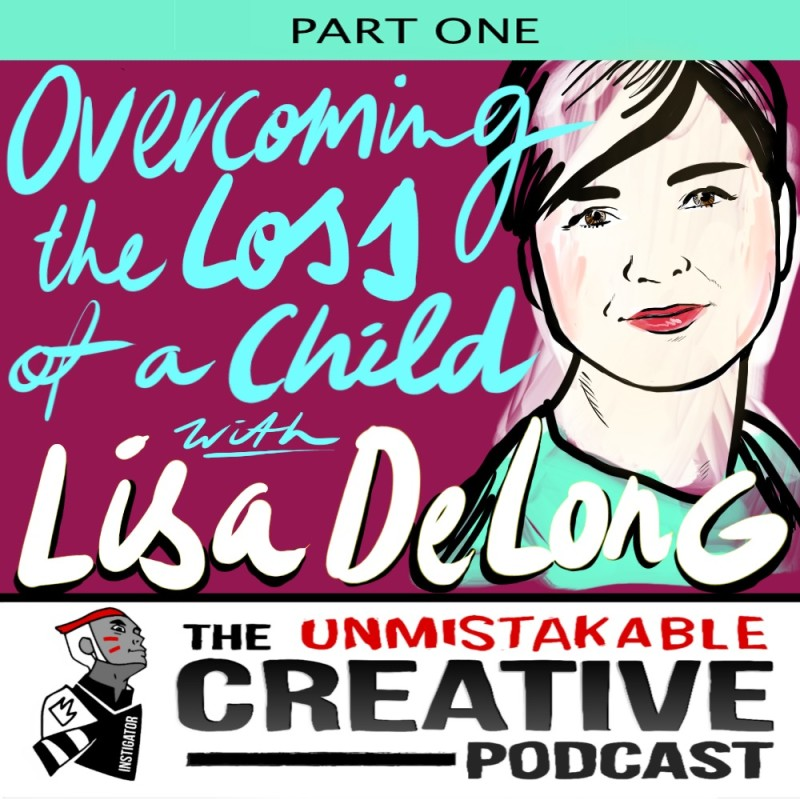 Overcoming the Loss of a Child Part-1 With Lisa DeLong