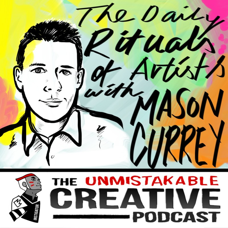 The Daily Rituals of Artists with Mason Currey