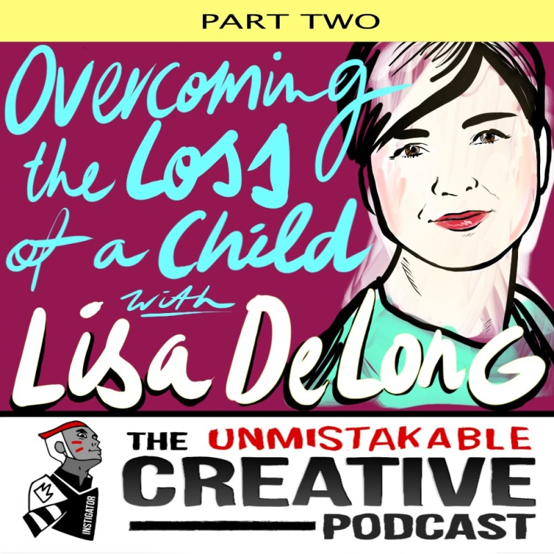 Overcoming the Loss of a Child Part-2 With Lisa DeLong