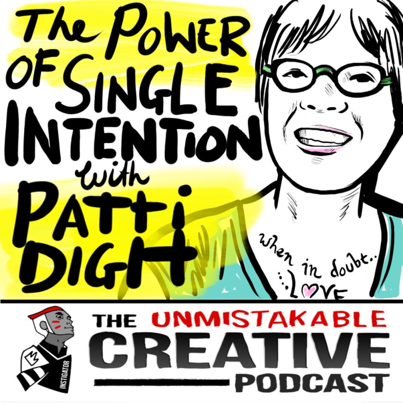 Unmistakable Classic: The Power of a Single Intention with Patti Digh
