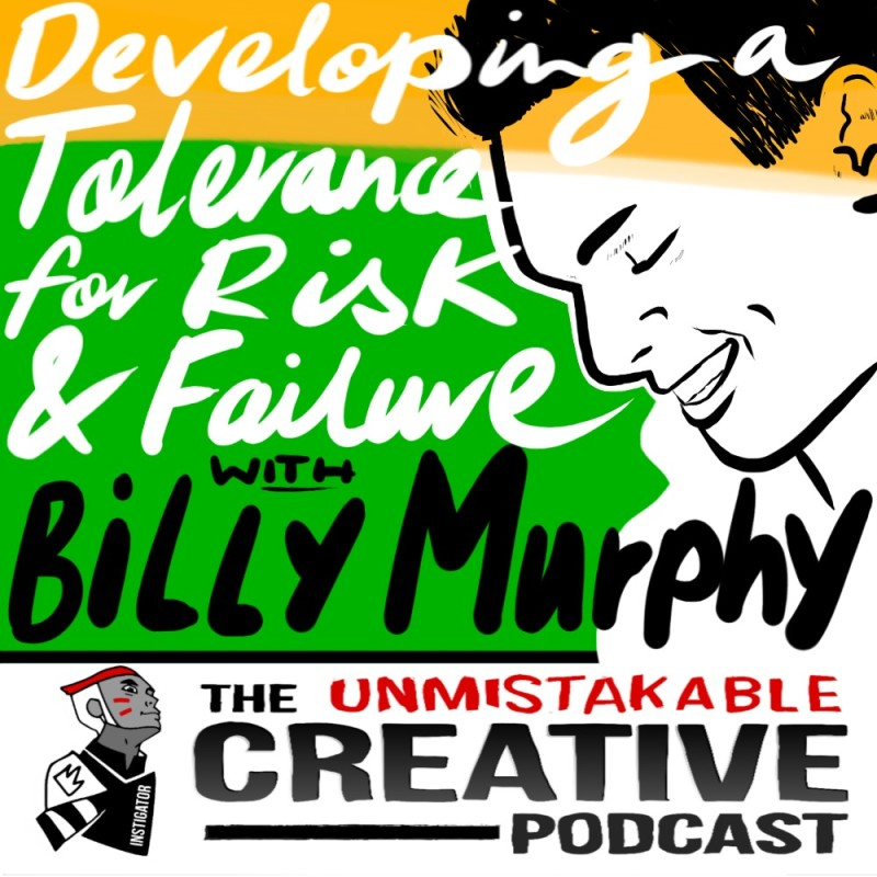 Developing a Tolerance for Risk and Failure with Billy Murphy