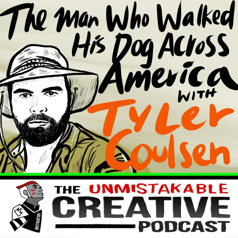 The Man Who Walked His Dog Across America with Tyler Coulson