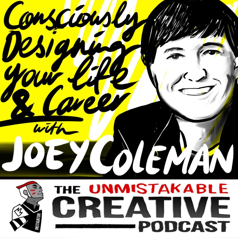 Consciously Designing Your Life and Career with Joey Coleman