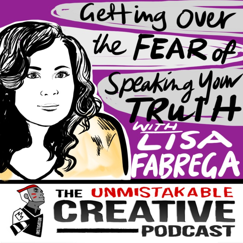Getting Over the Fear of Speaking Your Truth with Lisa Fabrega