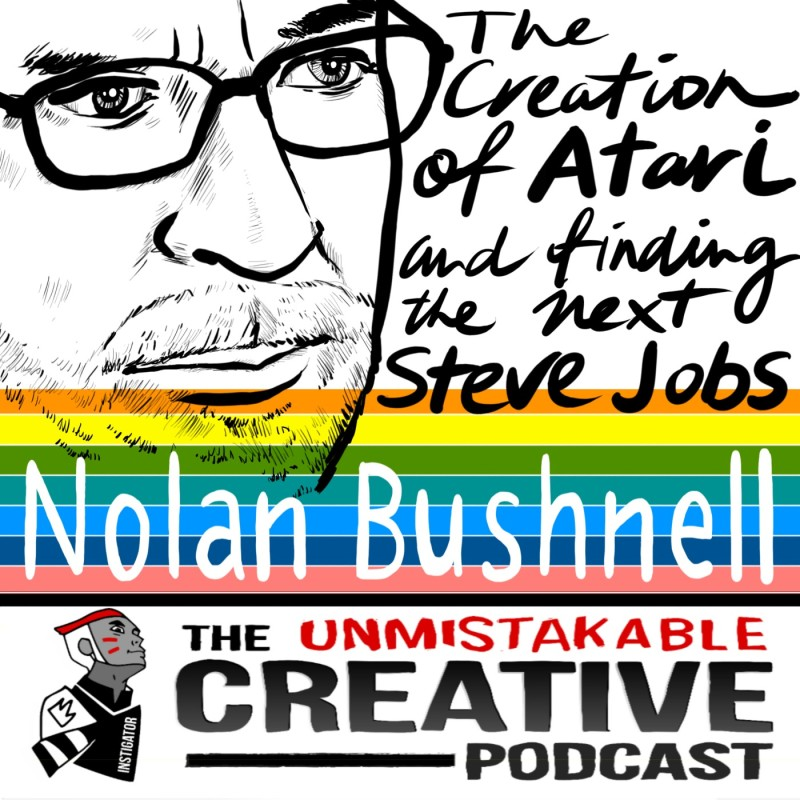 The Creation of Atari and Finding The Next Steve Jobs with Nolan Bushnell