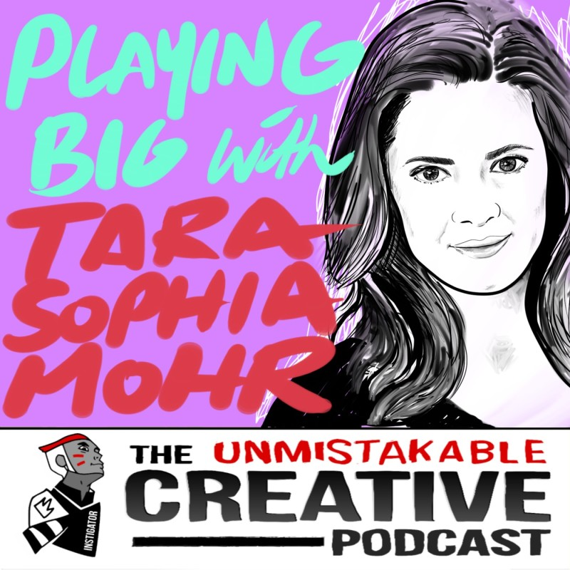 Playing Bigger in Our Lives and Careers with Tara Sophia Mohr