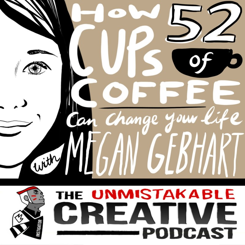 How 52 Cups of Coffee Can Change Your Life with Megan Gebhart