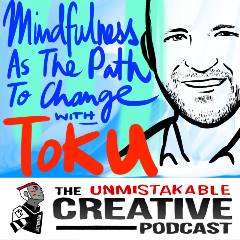 Mindfulness as the Path to Change with Toku