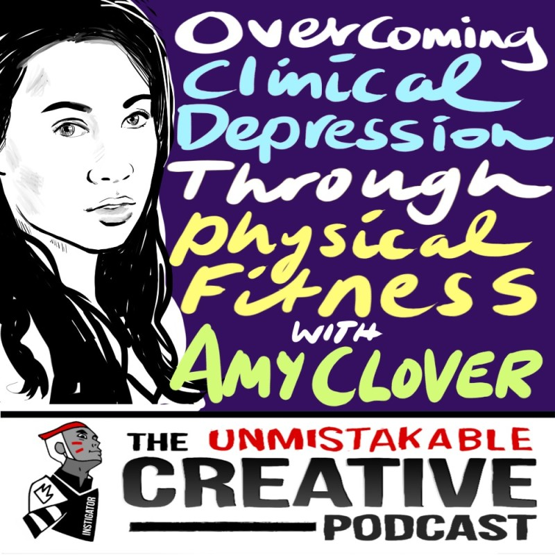 Overcoming Clinical Depression Through Physical Fitness with Amy Clover