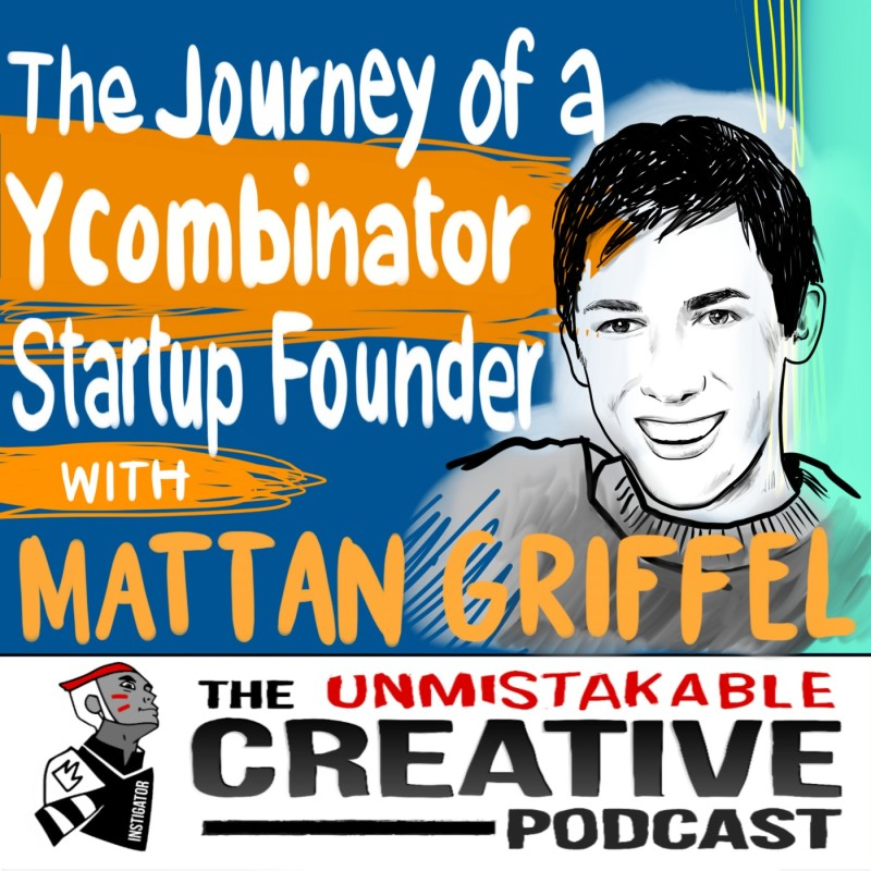 The Journey of a Y Combinator  Startup Founder with Mattan Griffel