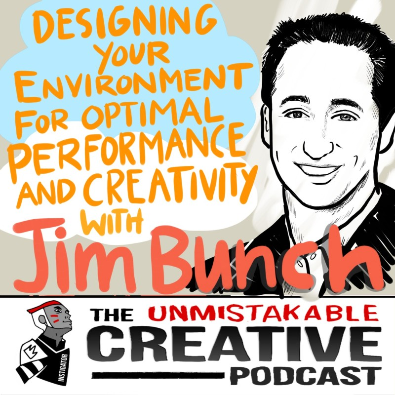 Designing Your Environment For Optimal Performance and Creativity with Jim Bunch