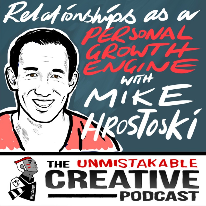 Relationships as an Engine for Personal Growth Mike Hrostoski