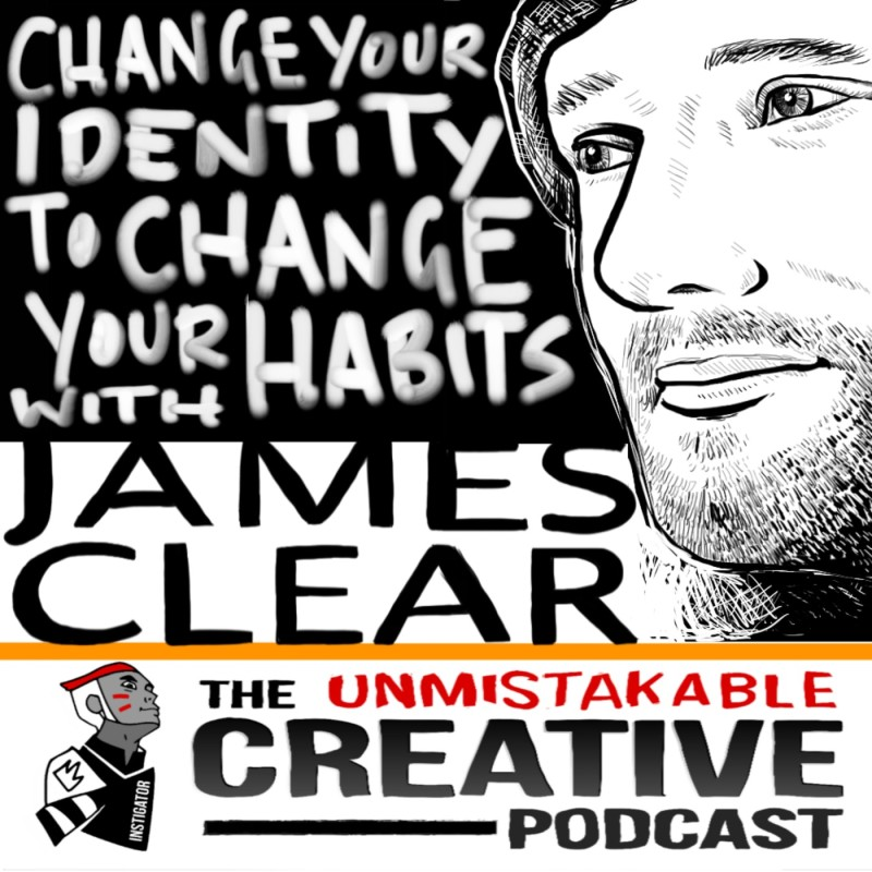 Changing your Identity to Change your Habits With James Clear