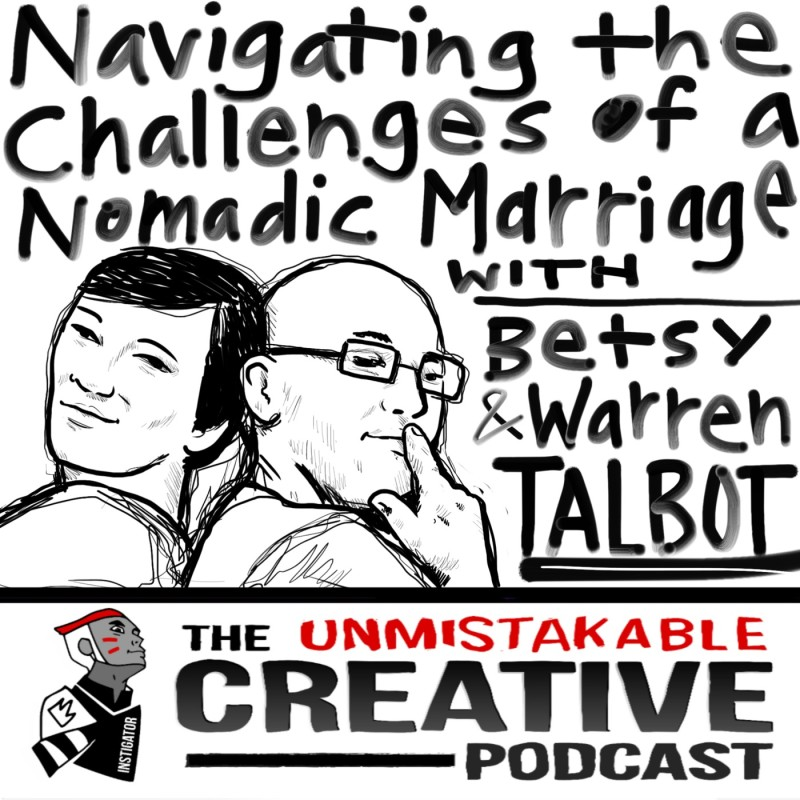 Navigating the Challenges of a Nomadic Marriage with Betsy and Warren Talbot