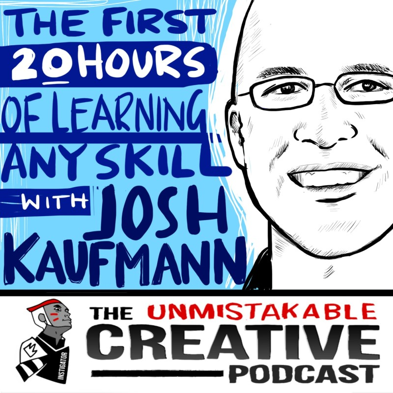 Unmistakable Classic: The First 20 Hours of Learning Any New Skill with Josh Kaufmann