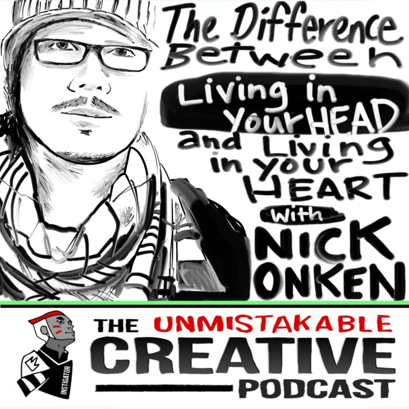 The Difference Between Living in Your Head and Living in Your Heart with Nick Onken