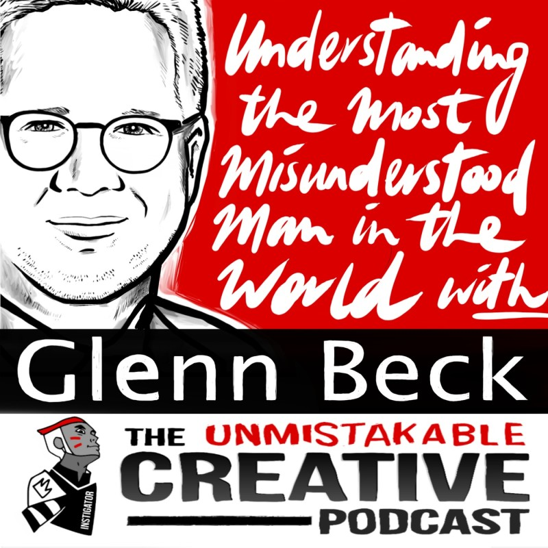 Understanding The Most Misunderstood Man in the World With Glenn Beck