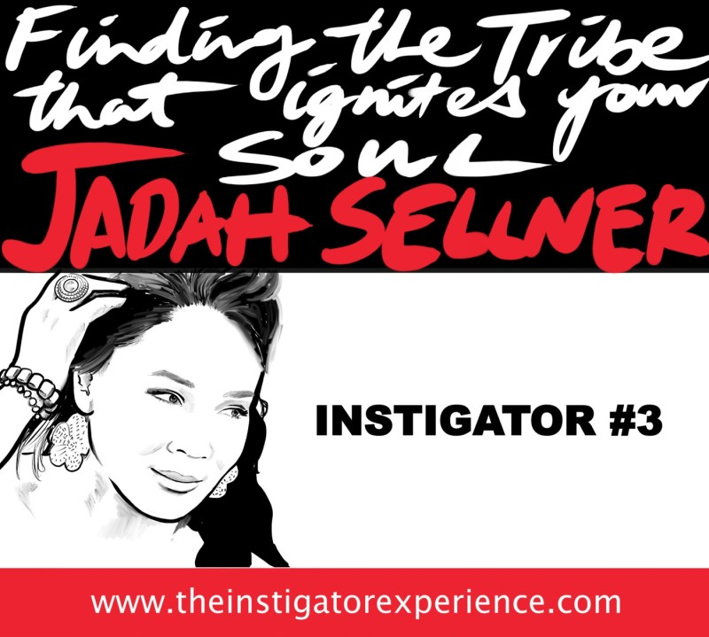The Instigator Series:  Finding the Tribe That Ignites Your Soul with Jadah Sellner