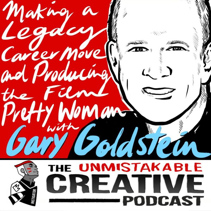 Making a Legacy Career Move and Producing The Film, Pretty Woman with Gary Goldstein