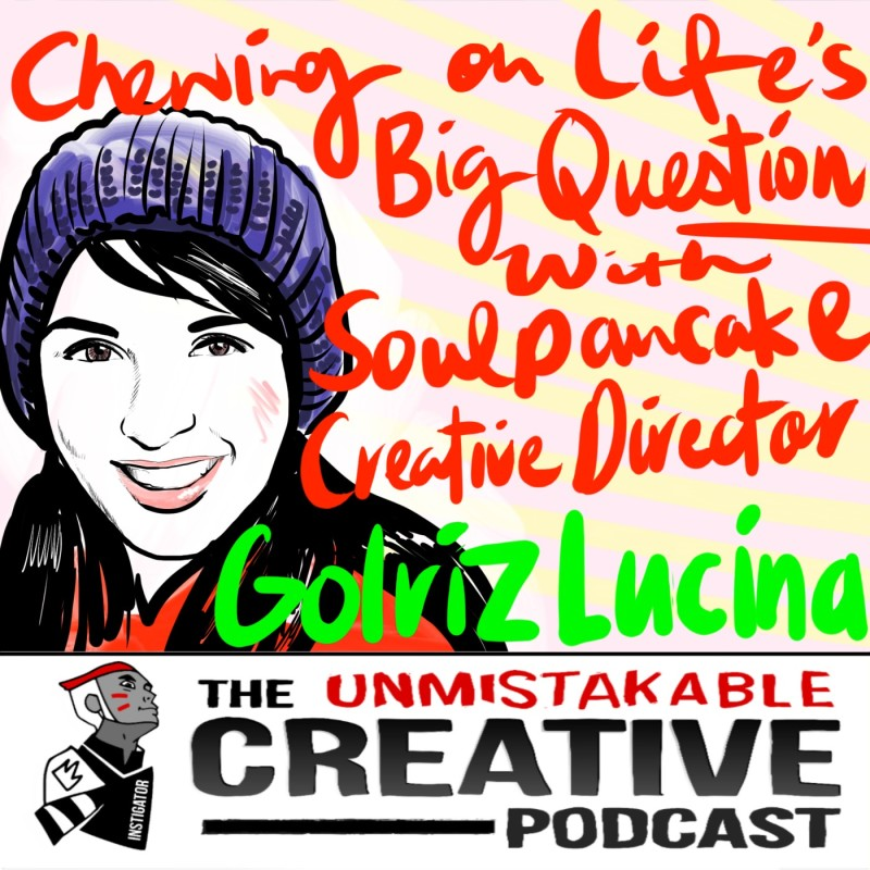 Chewing on Life's Big Questions with Soulpancake Creative Director Golriz Lucina