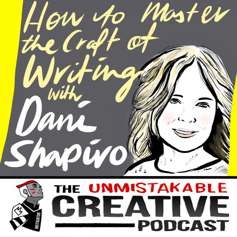 Mastering the Craft of Writing With Dani Shapiro