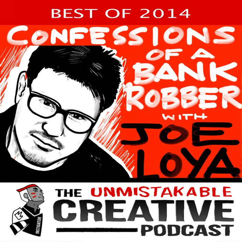 Joe Loya- The Best of 2014: Confessions of a Bank Robber