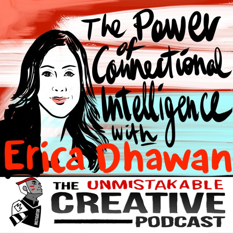 The Power of Connectional Intelligence with Erica Dhawan