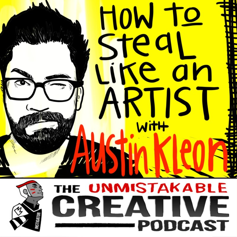 How to Steal Like an Artist with Austin Kleon