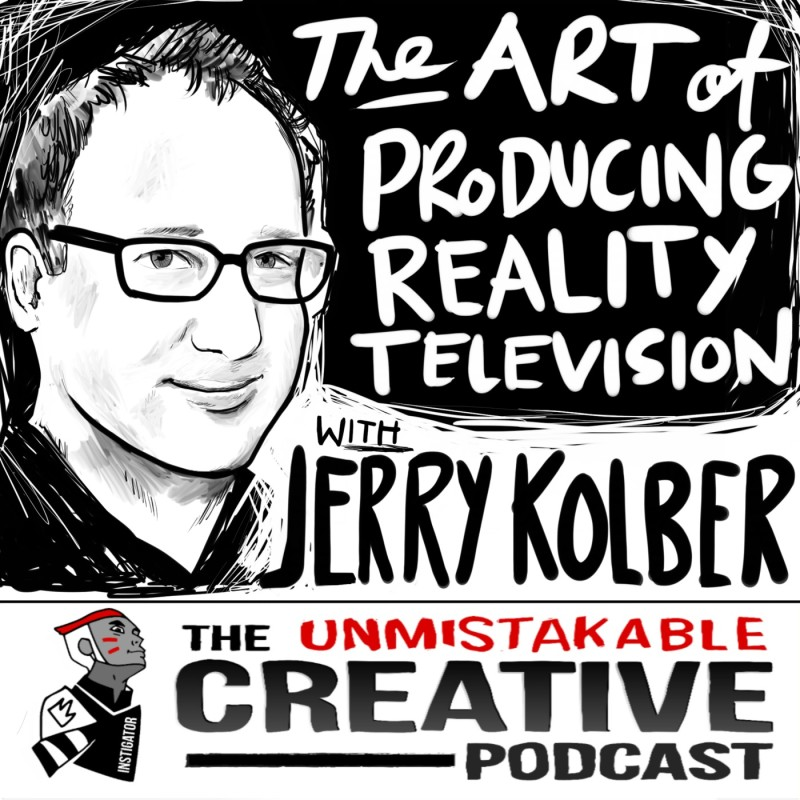 The Art of Producing Reality TV with Jerry Kolber